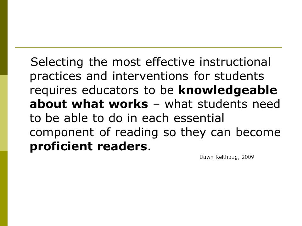 Selecting the most effective instructional practices and interventions for students requires educators to be knowledgeable about what works – what stu