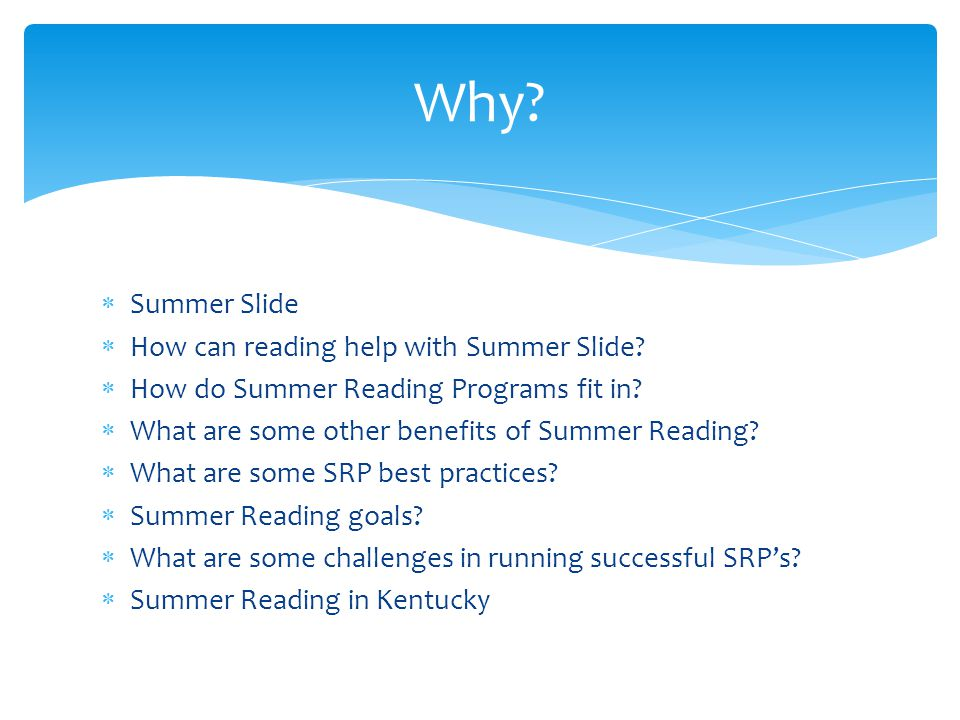  Summer Slide  How can reading help with Summer Slide.