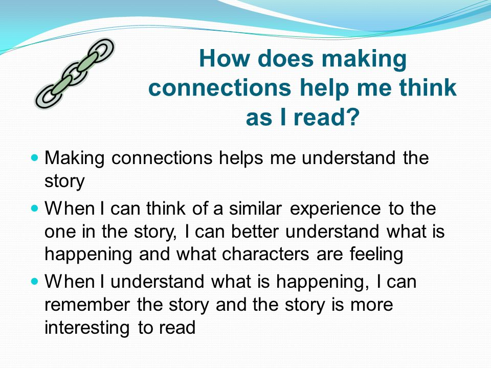 How does making connections help me think as I read.