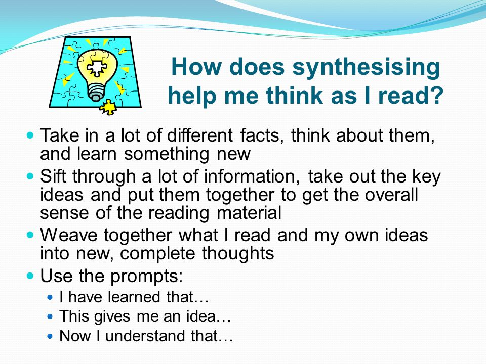 How does synthesising help me think as I read.