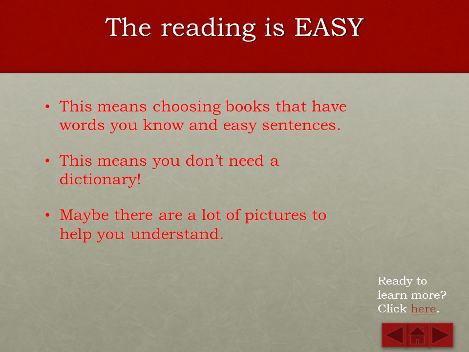 Some Principles of ER The reading is EASY The reading is EASY Learners CHOOSE the reading Learners CHOOSE the reading Learners read A LOT Learners rea