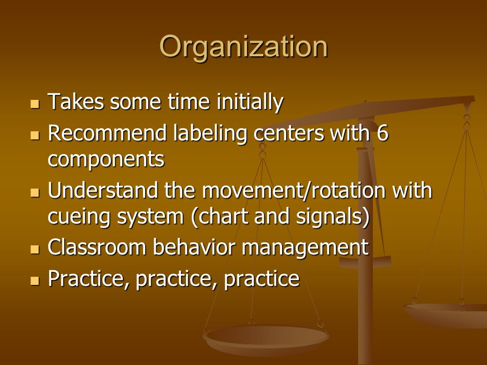 Organization Takes some time initially Takes some time initially Recommend labeling centers with 6 components Recommend labeling centers with 6 compon