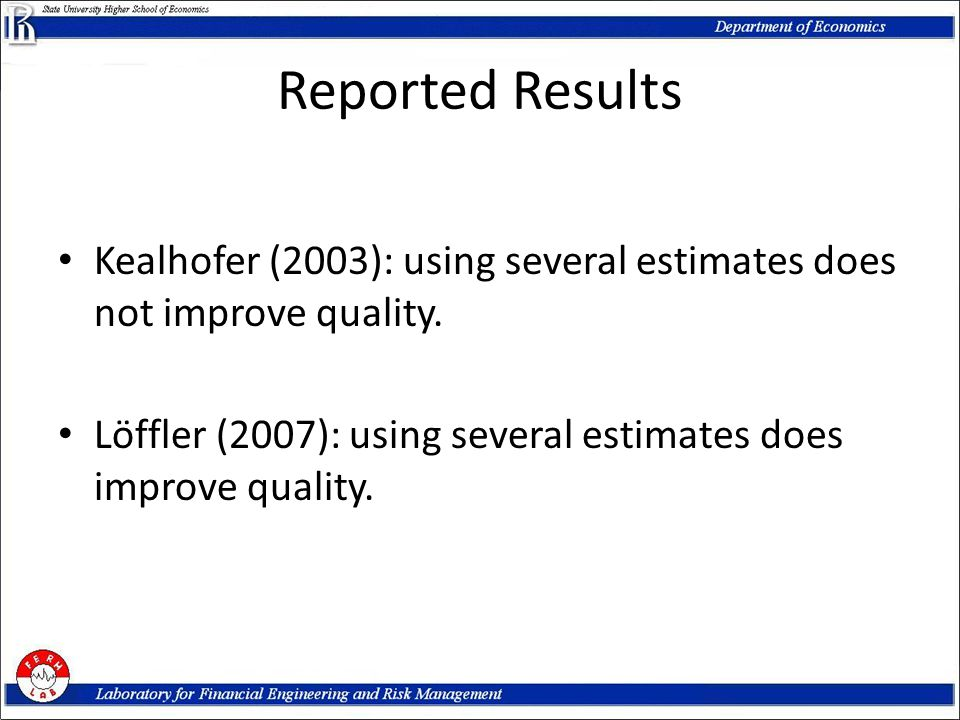Reported Results Kealhofer (2003): using several estimates does not improve quality.