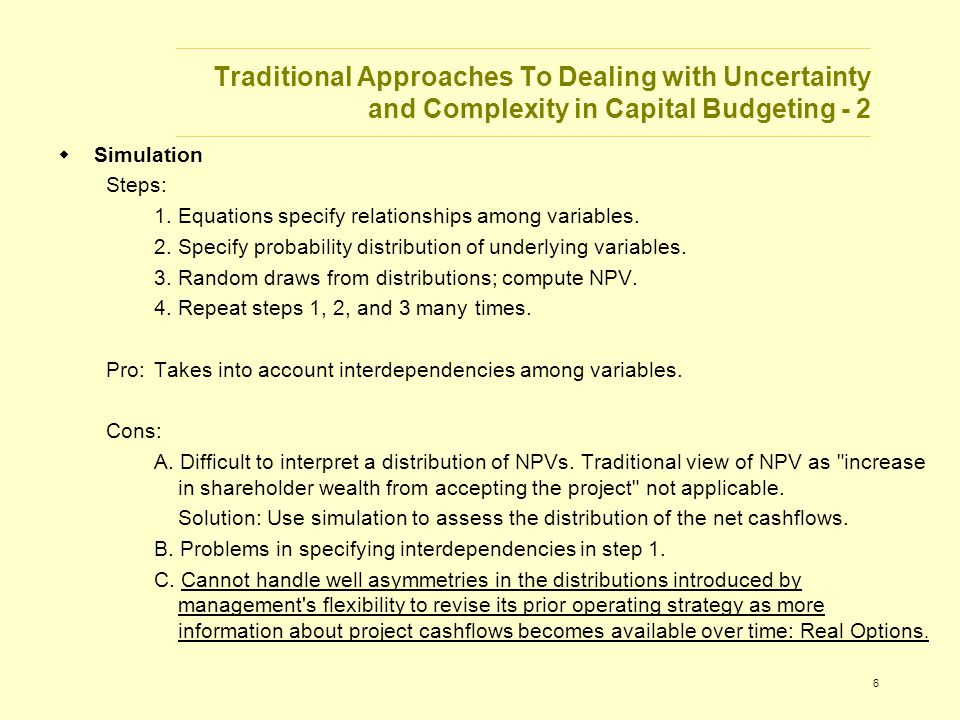 6 Traditional Approaches To Dealing with Uncertainty and Complexity in Capital Budgeting - 2  Simulation Steps: 1.