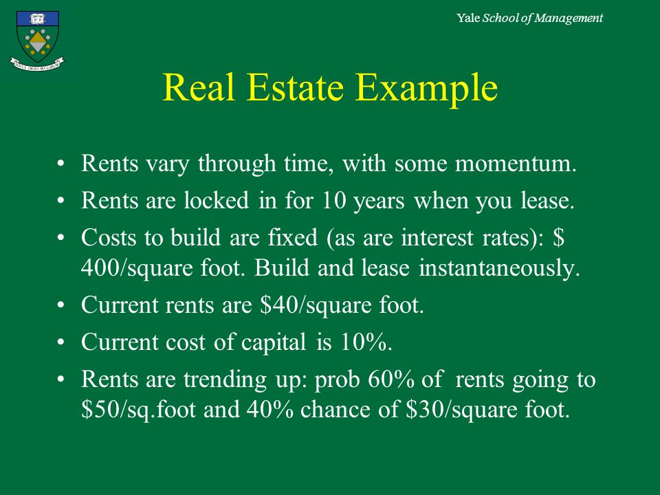 Yale School of Management Real Estate Example Rents vary through time, with some momentum.