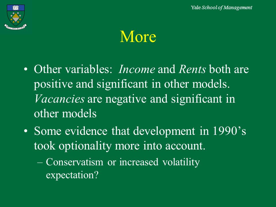 Yale School of Management More Other variables: Income and Rents both are positive and significant in other models.