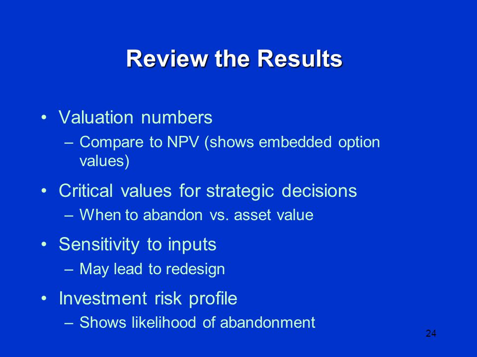 23 Implement Valuation Model Establish inputs –Values of assets, cash flows, interest –Volatility of each source of uncertainty –Loss ratio (20%), Personal Lines Co.