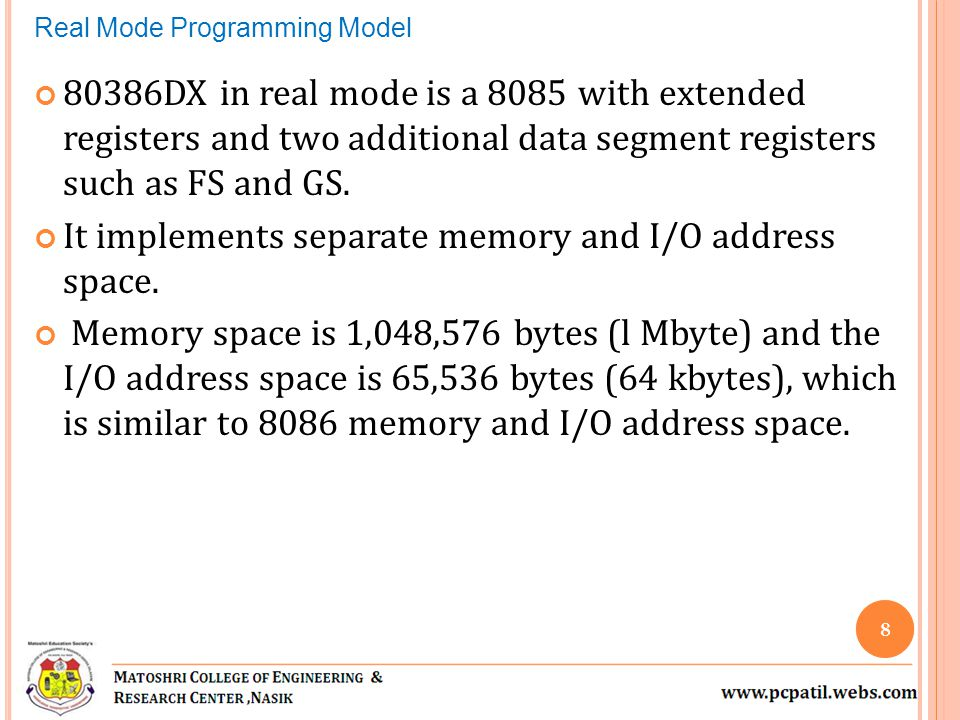80386DX in real mode is a 8085 with extended registers and two additional data segment registers such as FS and GS. It implements separate memory and