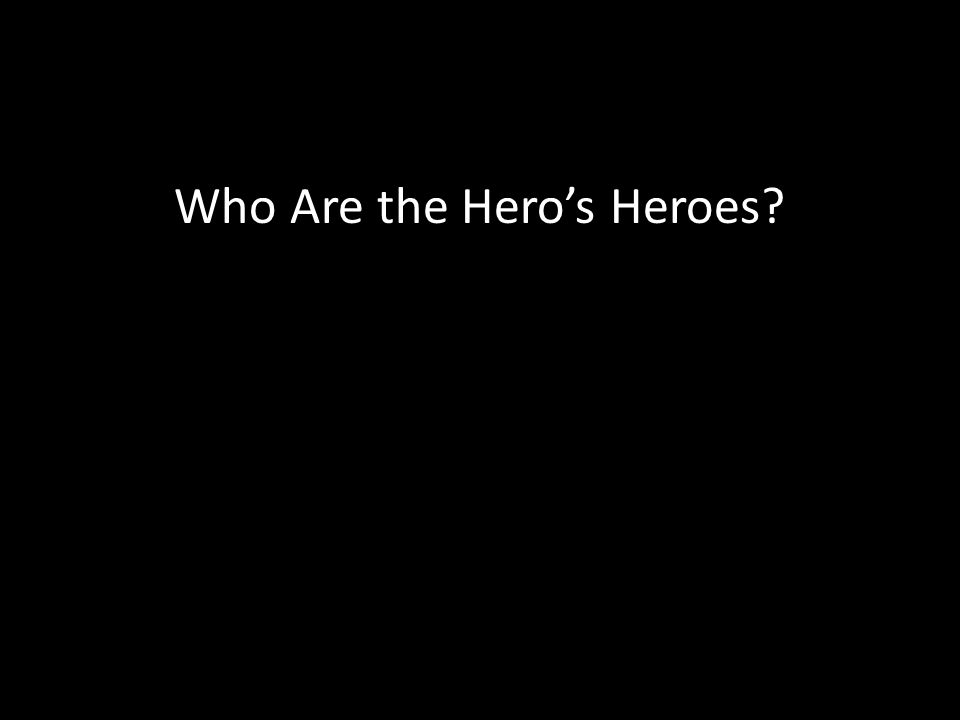 Who Are the Hero's Heroes