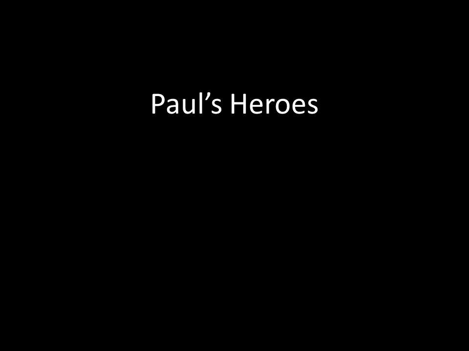 Paul's Heroes