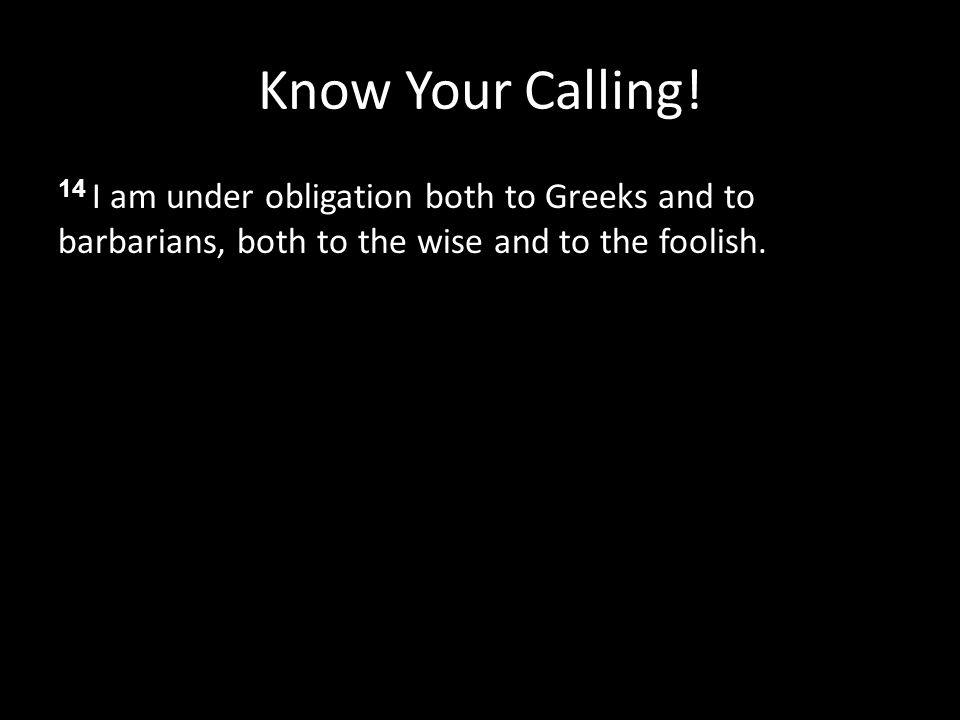 Know Your Calling.