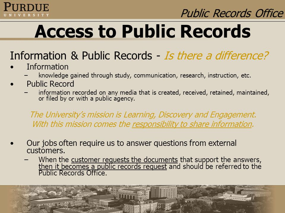 Public Records Office Access to Public Records Information & Public Records - Is there a difference? Information –knowledge gained through study, comm