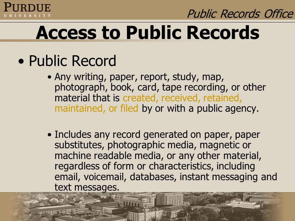 Public Records Office Access to Public Records Public Record Any writing, paper, report, study, map, photograph, book, card, tape recording, or other
