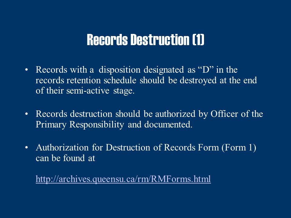 Records Destruction (2) Records should be destroyed securely in-house or by a commercial company (preferably NAID-certified).
