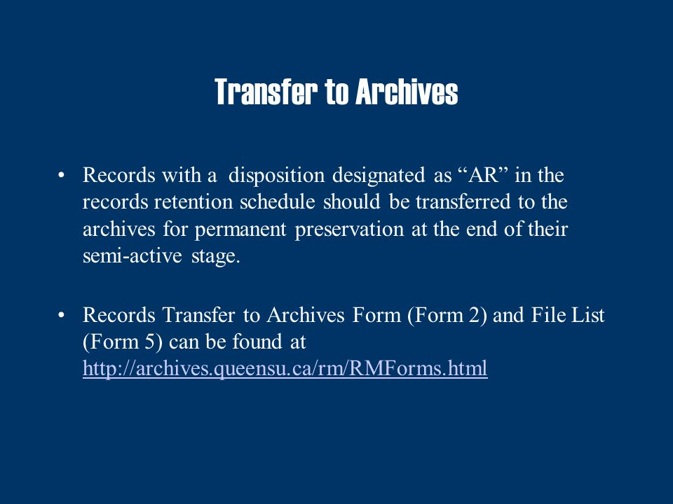 Transfer to Archives Records with a disposition designated as AR in the records retention schedule should be transferred to the archives for permanent preservation at the end of their semi-active stage.