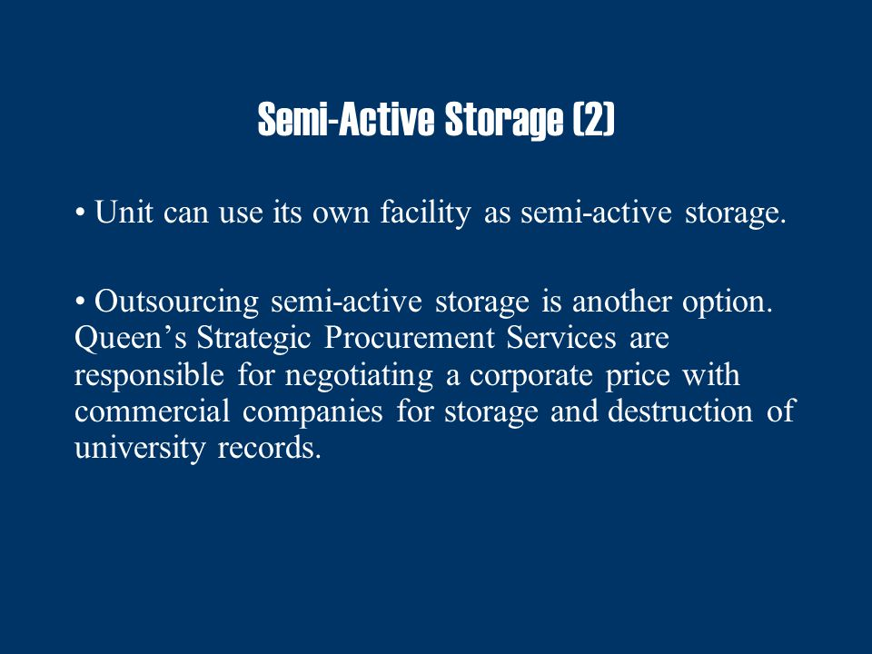 Semi-Active Storage (2) Unit can use its own facility as semi-active storage.