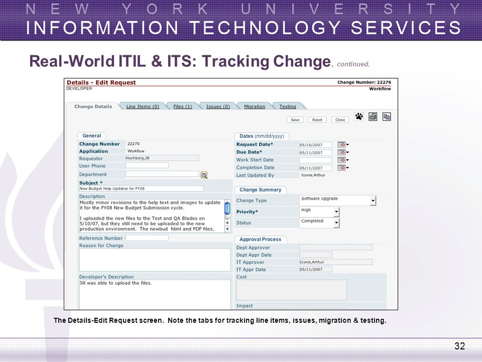 32 Real-World ITIL & ITS: Tracking Change, continued. The Details-Edit Request screen. Note the tabs for tracking line items, issues, migration & test