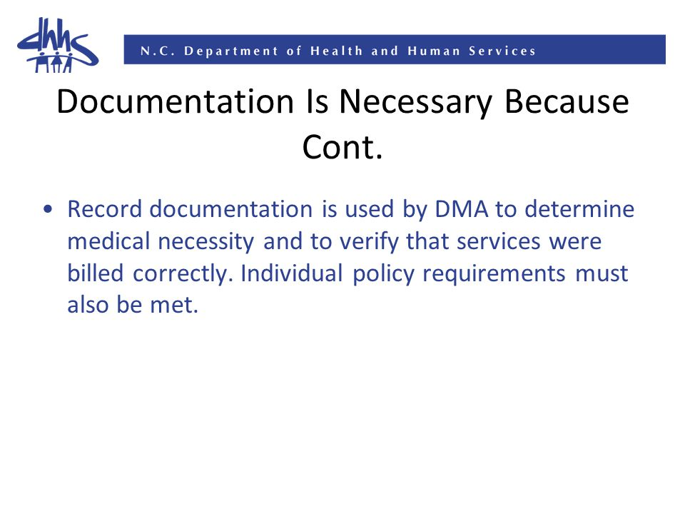 Documentation Is Necessary Because Cont.