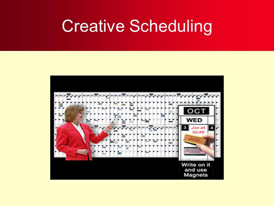 Creative Scheduling