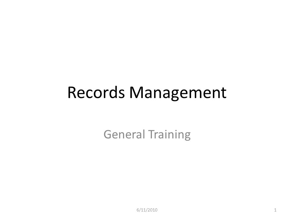 Records Management General Training 16/11/2010