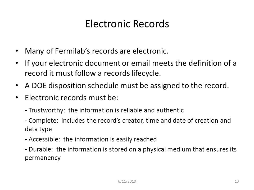 Electronic Records Many of Fermilab's records are electronic.