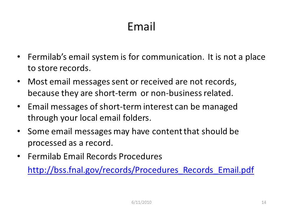 Email Fermilab's email system is for communication.