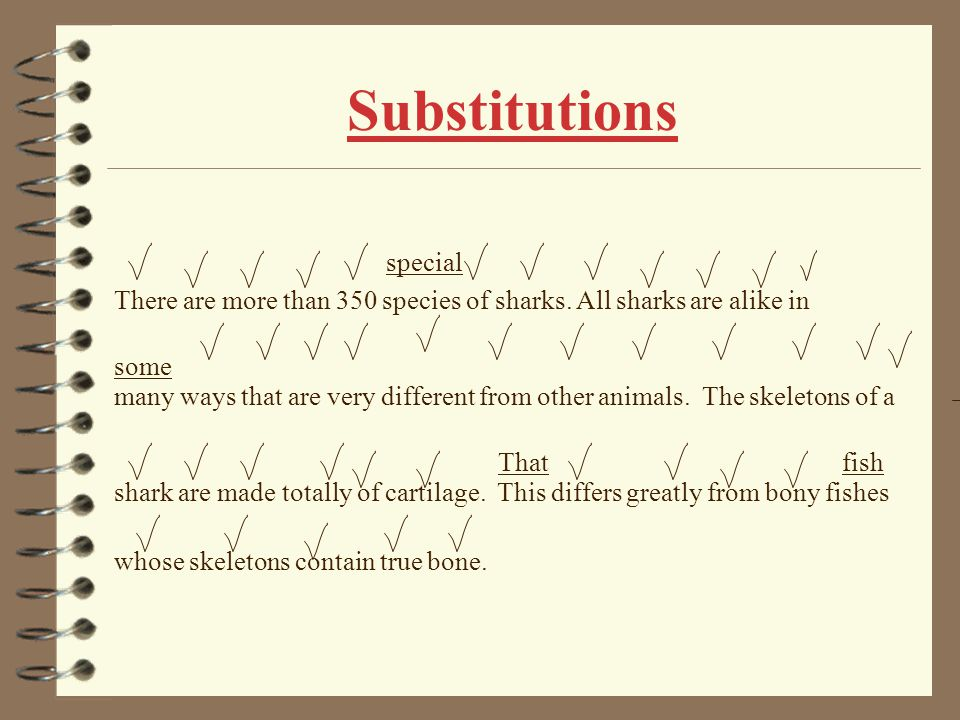 Substitutions There are more than 350 species of sharks.