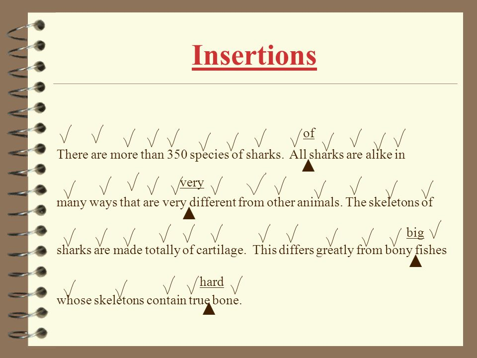 Insertions There are more than 350 species of sharks.