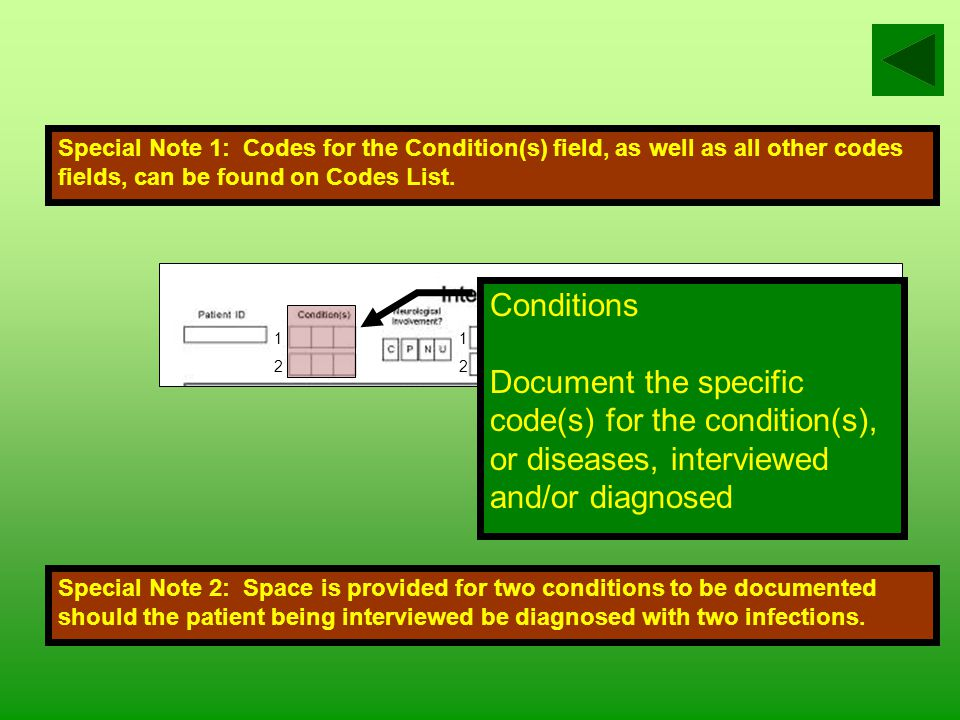 The Patient ID Document the patient ID number for this person Special Note: The Patient ID will be a locally generated identification number.