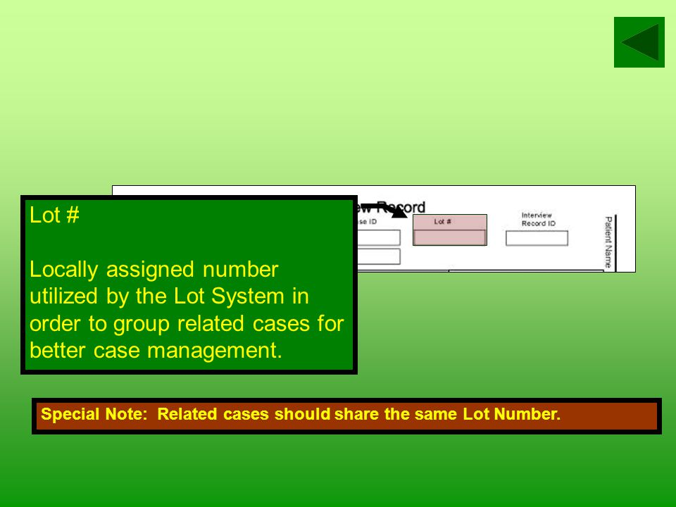 Case ID Document the case ID number for the corresponding conditions Special Note: Case IDs or numbers will continue to be determined and assigned by local programs.