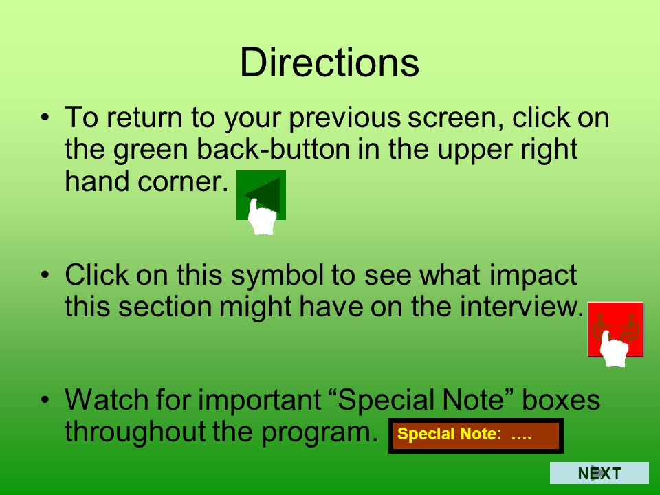 Directions Advance through this training program by using your mouse to click the NEXT button in the lower right-hand corner of each slide.