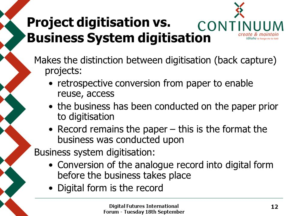 Digital Futures International Forum - Tuesday 18th September 12 Project digitisation vs.