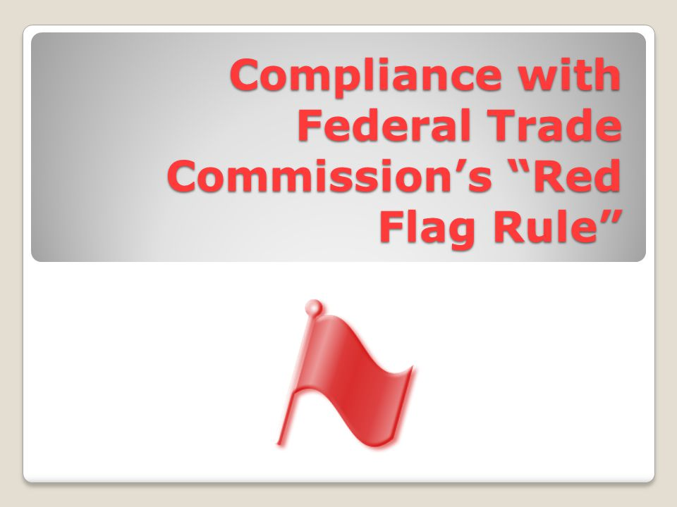 Compliance with Federal Trade Commission's Red Flag Rule