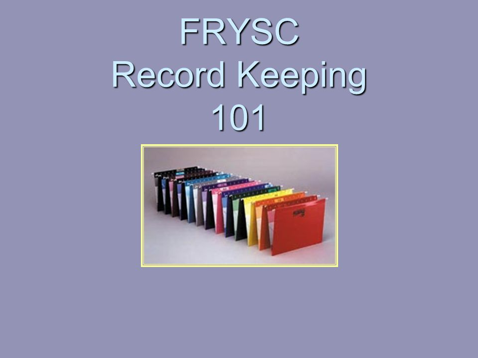 FRYSC Record Keeping 101