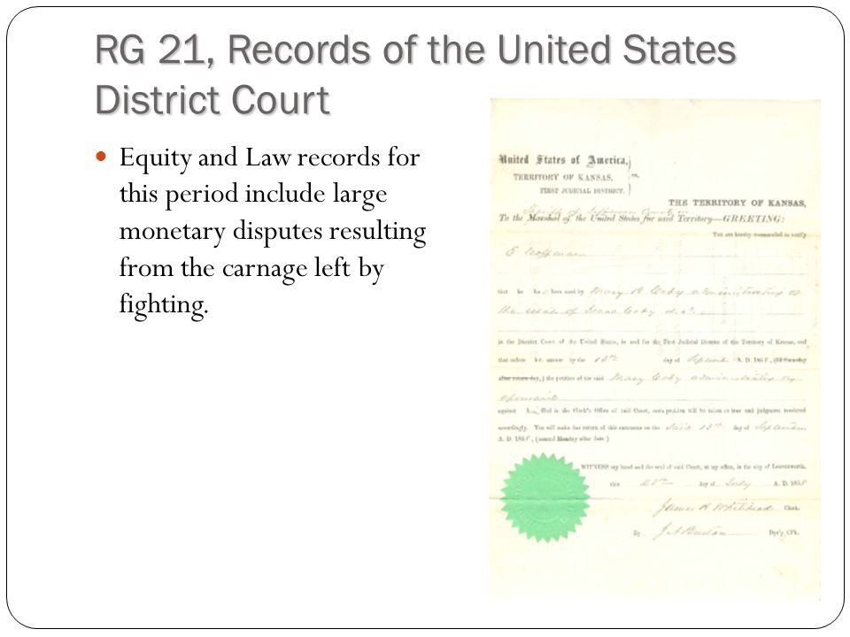 RG 21, Records of the United States District Court Equity and Law records for this period include large monetary disputes resulting from the carnage left by fighting.
