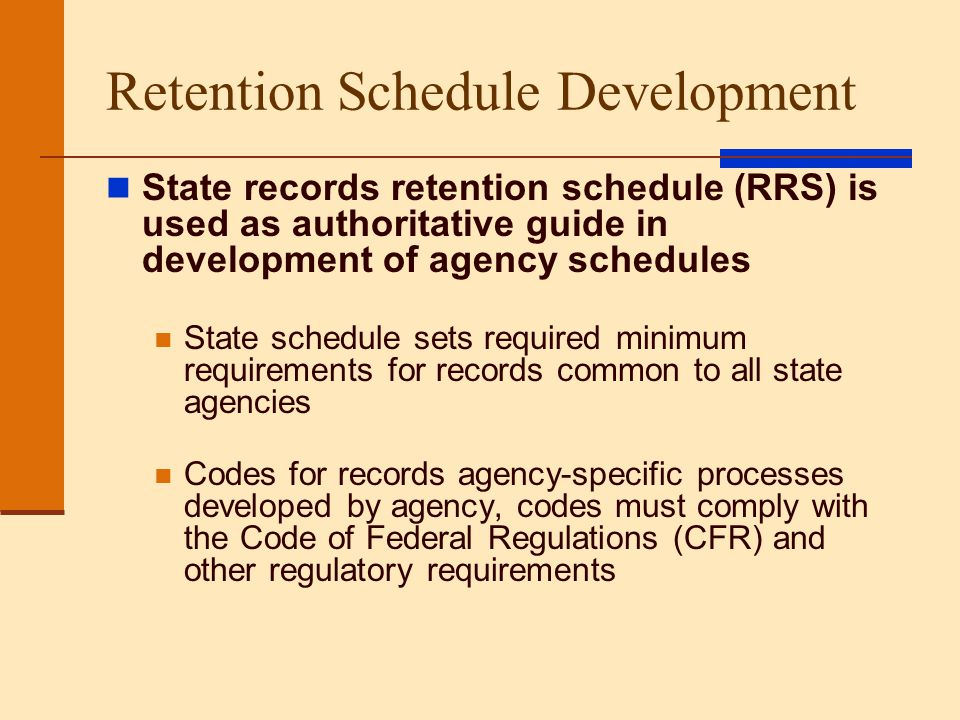 UT Records Retention Schedule (UTRRS) Certified by Texas State Library and Archives Recertified every three years Adopted as an administrative rule of the University of Texas at Austin