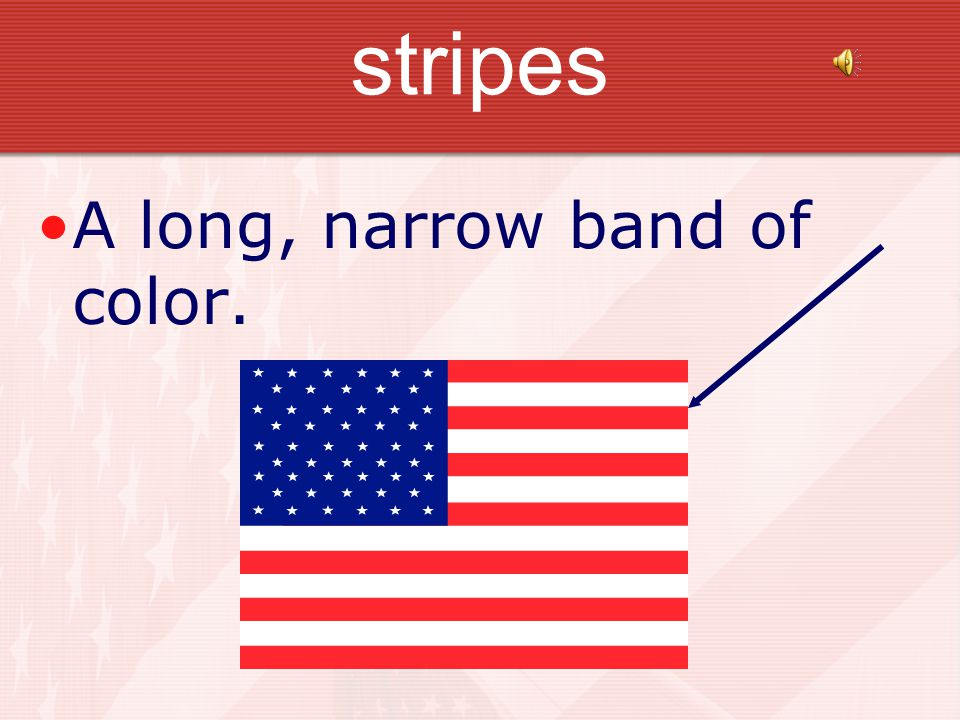 stripes A long, narrow band of color.