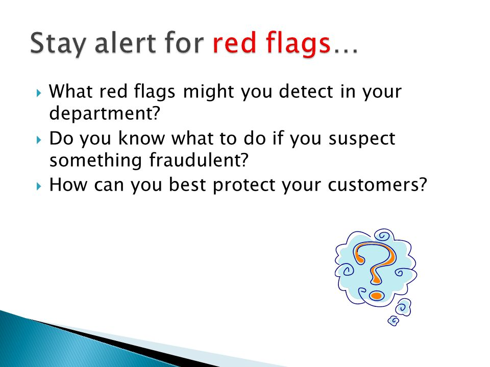  What red flags might you detect in your department.