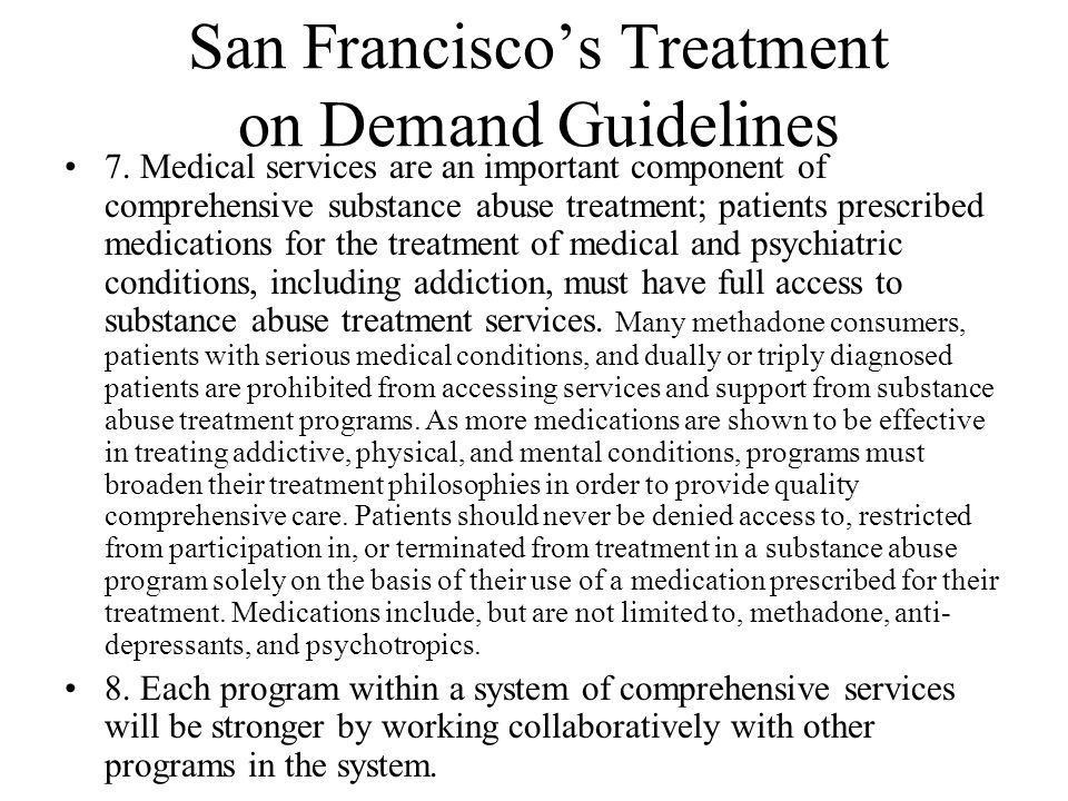 San Francisco's Treatment on Demand Guidelines 7.