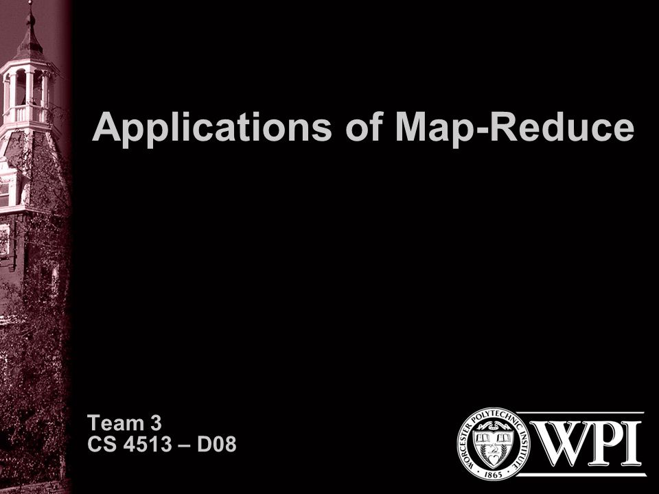 Applications of Map-Reduce Team 3 CS 4513 – D08