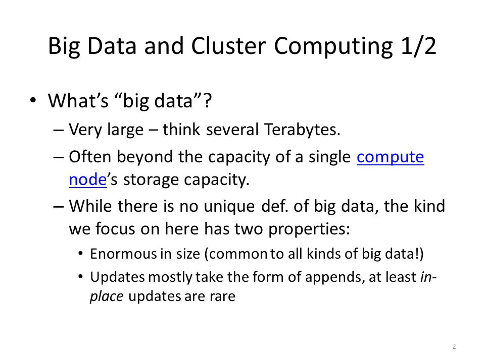 Big Data and Cluster Computing 1/2 What's big data .