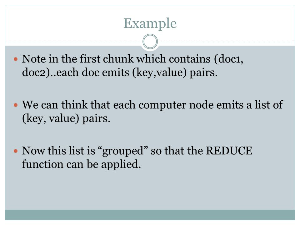 Example Note in the first chunk which contains (doc1, doc2)..each doc emits (key,value) pairs.