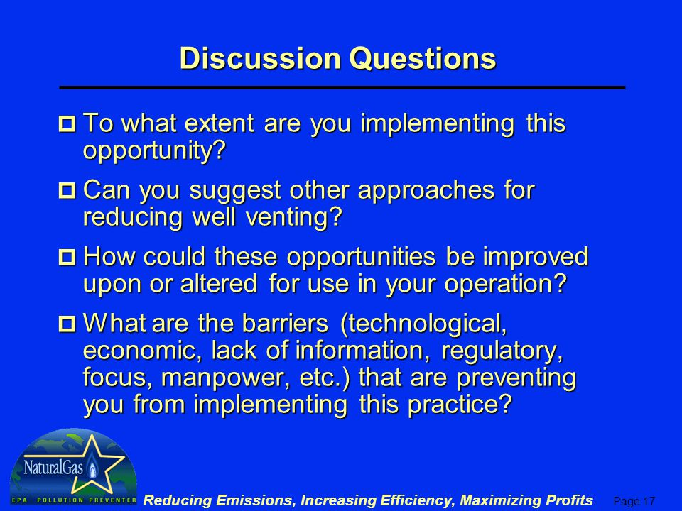 Page 17 Reducing Emissions, Increasing Efficiency, Maximizing Profits Discussion Questions p To what extent are you implementing this opportunity.