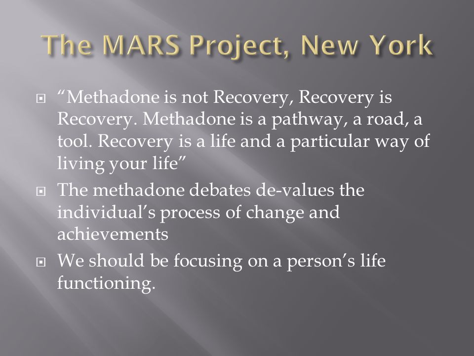  Methadone is not Recovery, Recovery is Recovery.