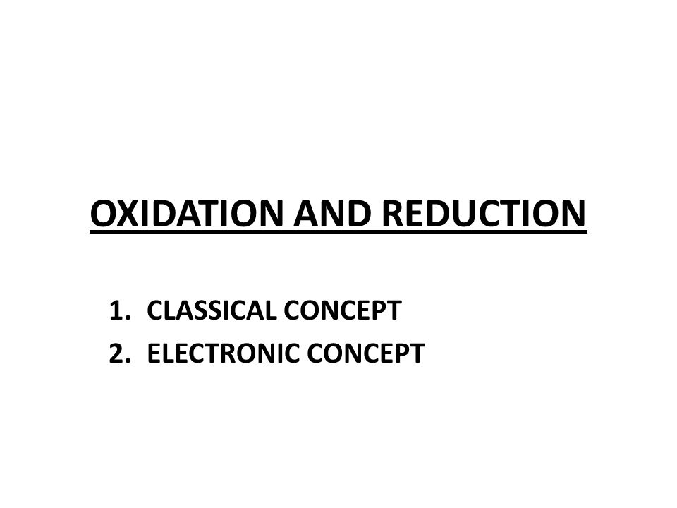 1.CLASSICAL CONCEPT 2.ELECTRONIC CONCEPT