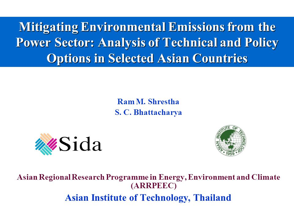 Mitigating Environmental Emissions from the Power Sector: Analysis of Technical and Policy Options in Selected Asian Countries Ram M.