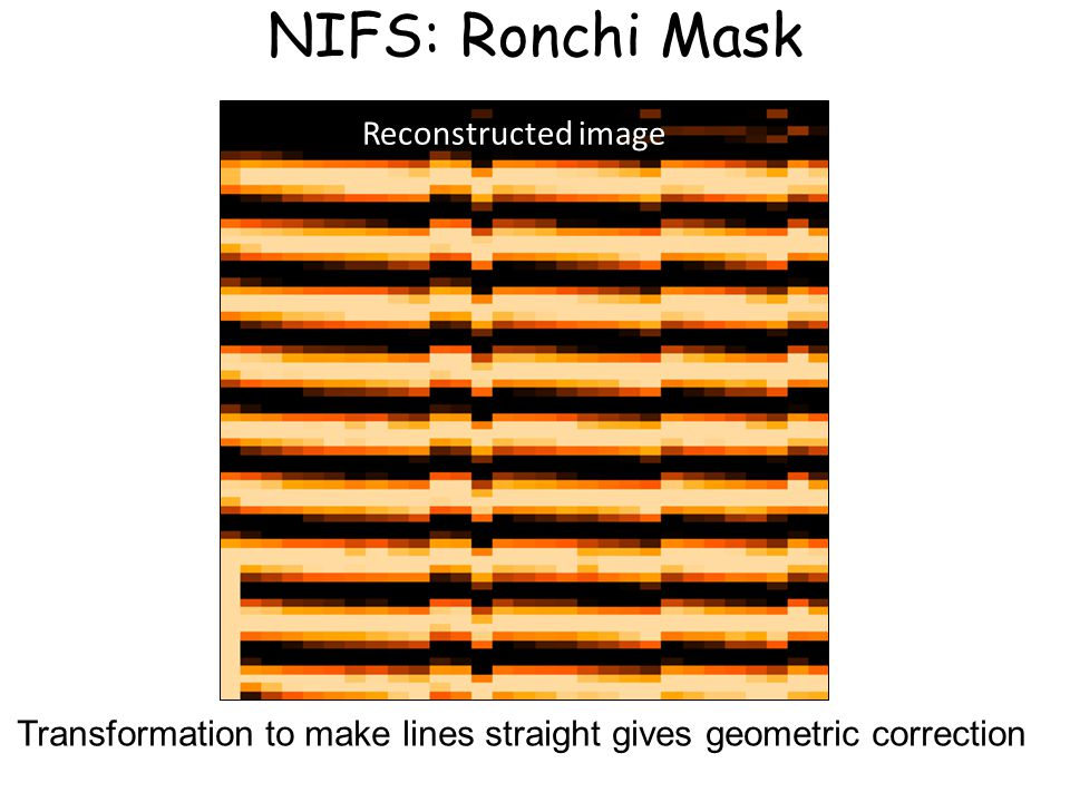 NIFS: Ronchi Mask Reconstructed image Transformation to make lines straight gives geometric correction