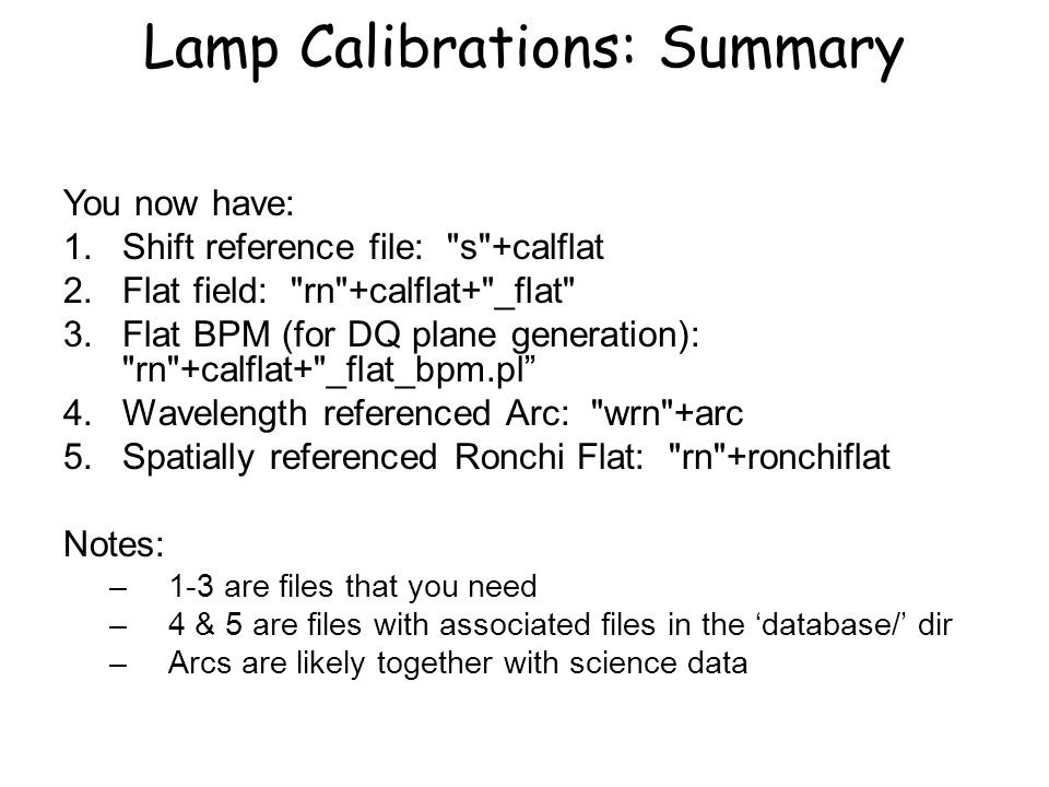 Lamp Calibrations: Summary You now have: 1.Shift reference file: