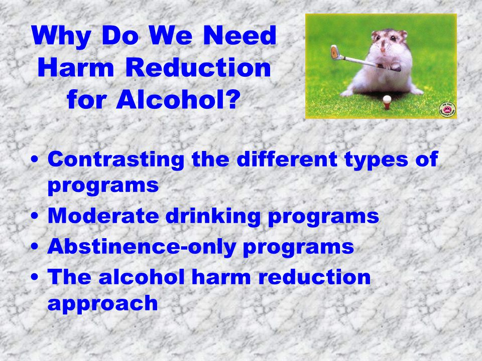 Why Do We Need Harm Reduction for Alcohol.