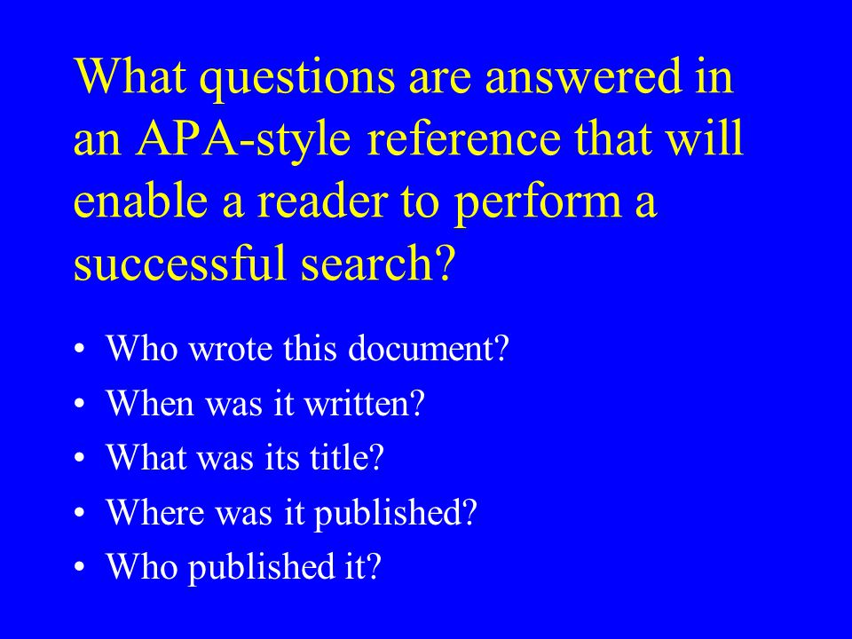 What questions are answered in an APA-style reference that will enable a reader to perform a successful search.
